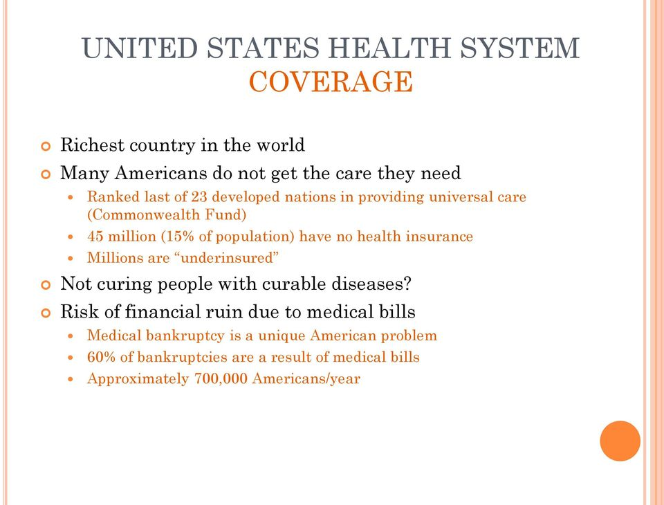 insurance Millions are underinsured Not curing people with curable diseases?
