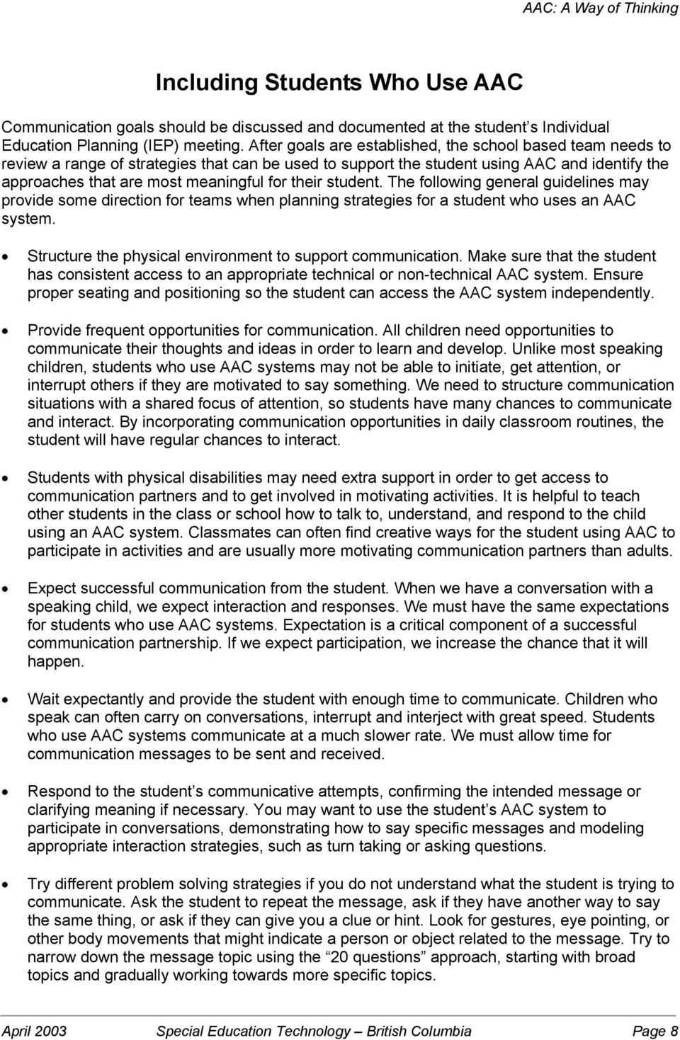 their student. The following general guidelines may provide some direction for teams when planning strategies for a student who uses an AAC system.