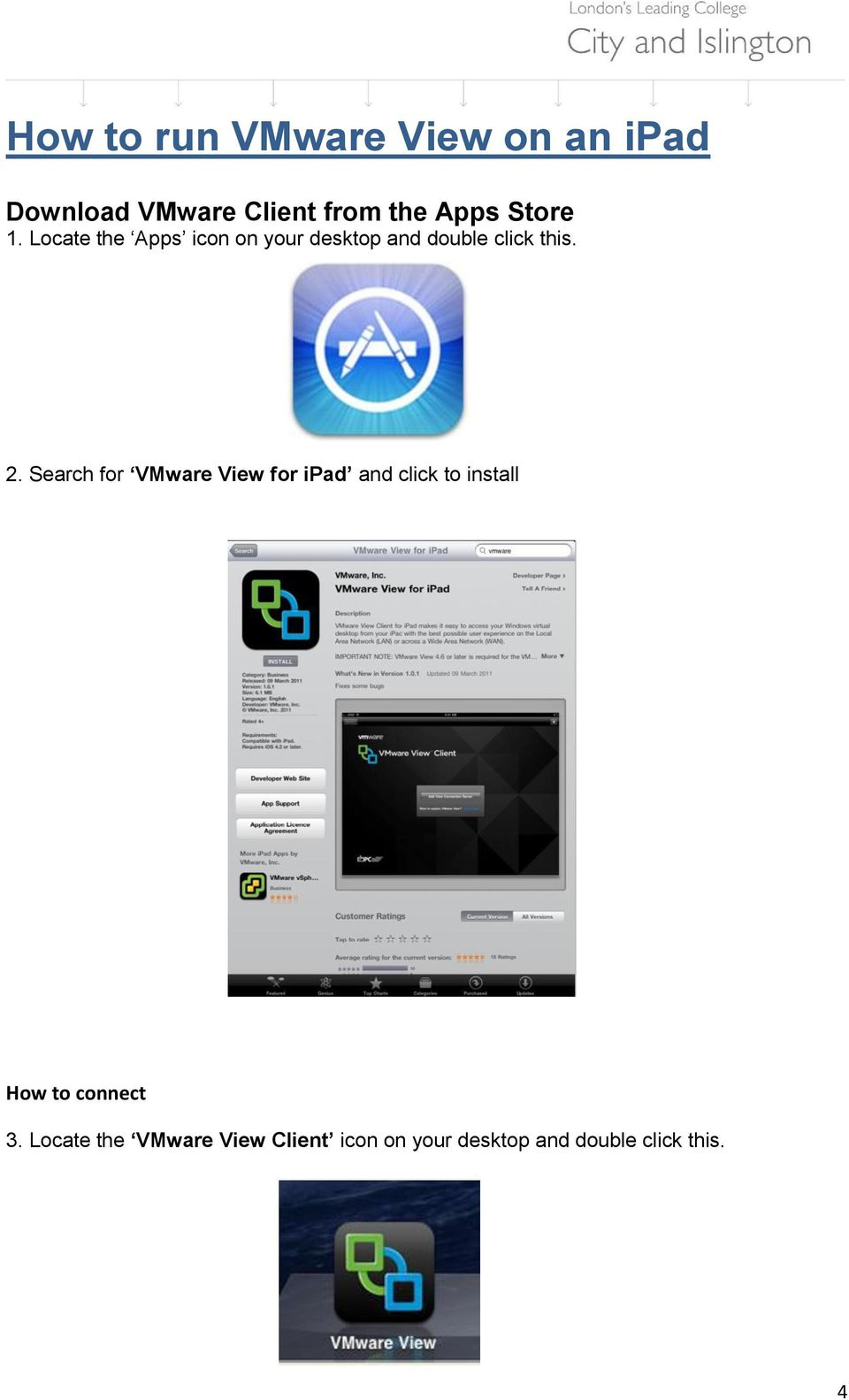 Search for VMware View for ipad and click to install How to connect 3.
