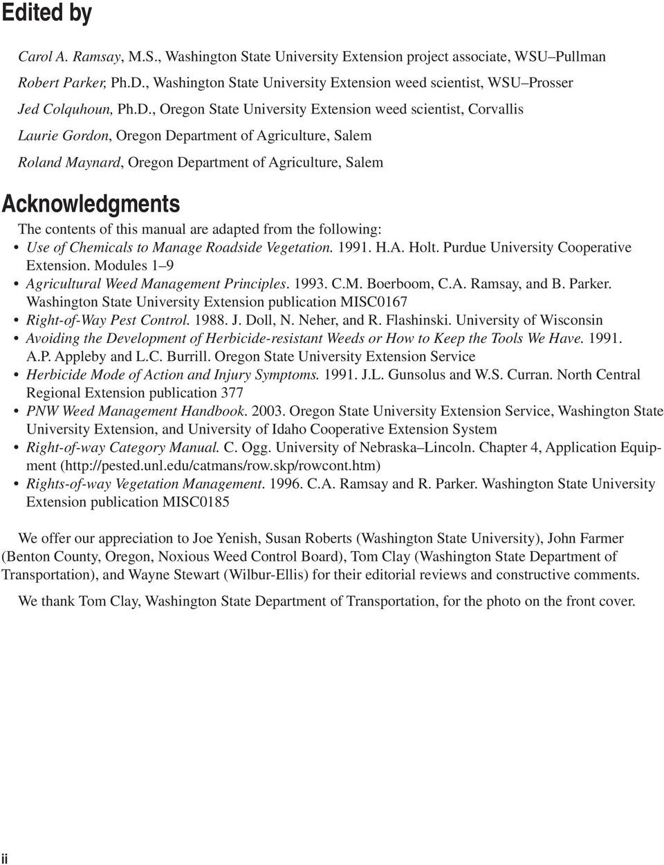, Oregon State University Extension weed scientist, Corvallis Laurie Gordon, Oregon Department of Agriculture, Salem Roland Maynard, Oregon Department of Agriculture, Salem Acknowledgments The