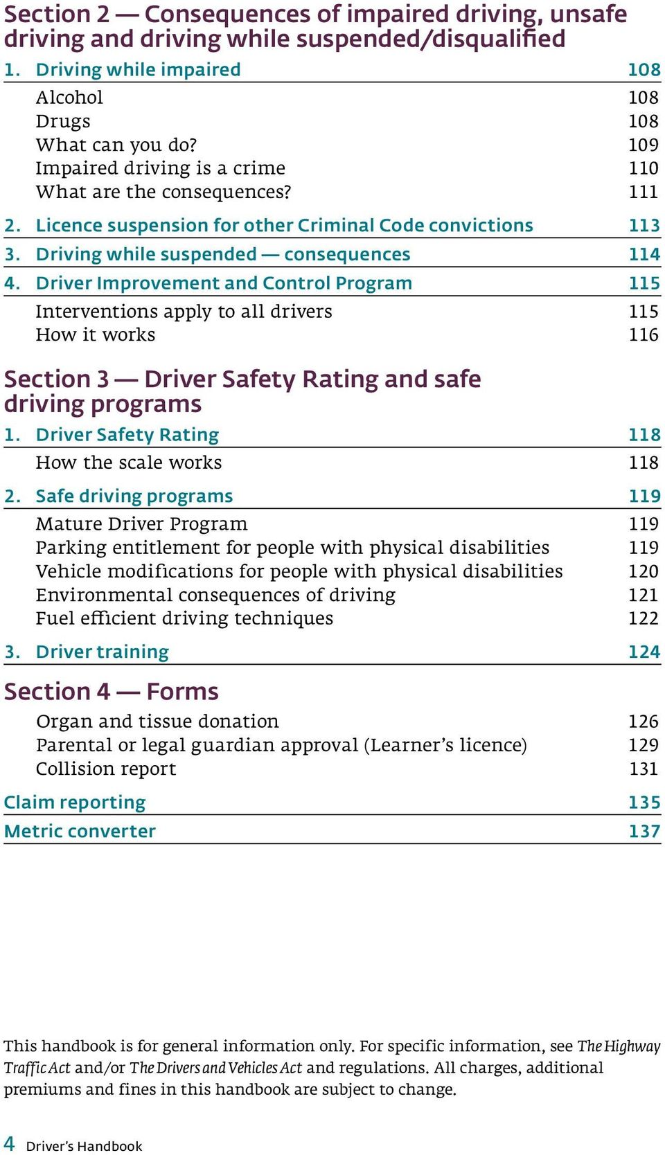 Driver Improvement and Control Program 115 Interventions apply to all drivers 115 How it works 116 Section 3 Driver Safety Rating and safe driving programs 1.