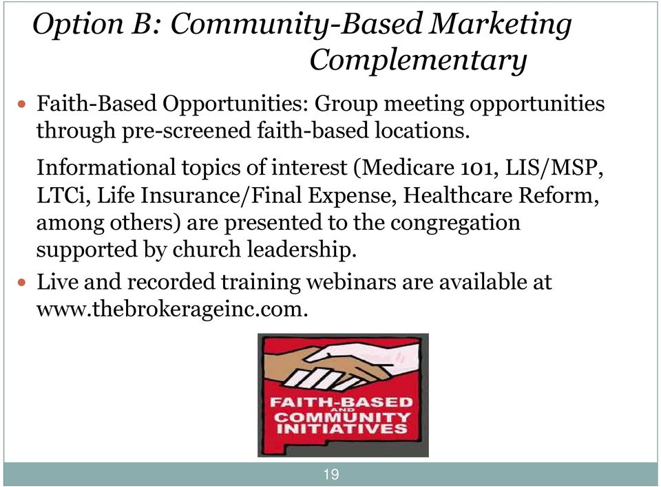 Informational topics of interest (Medicare 101, LIS/MSP, LTCi, Life Insurance/Final Expense, Healthcare