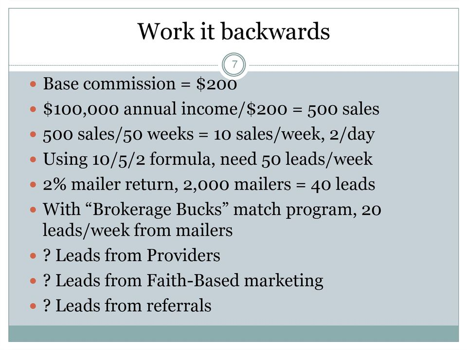 mailer return, 2,000 mailers = 40 leads With Brokerage Bucks match program, 20