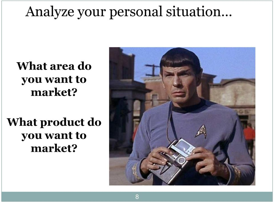 you want to market?