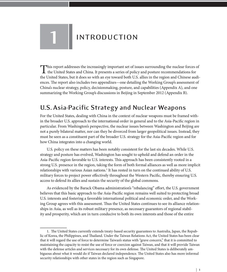 The report also includes two appendixes one detailing the Working Group s assessment of China s nuclear strategy, policy, decisionmaking, posture, and capabilities (Appendix A), and one summarizing