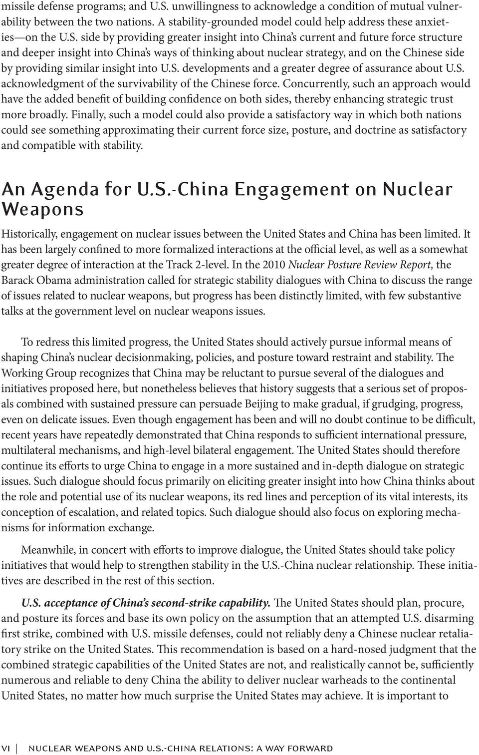 side by providing greater insight into China s current and future force structure and deeper insight into China s ways of thinking about nuclear strategy, and on the Chinese side by providing similar