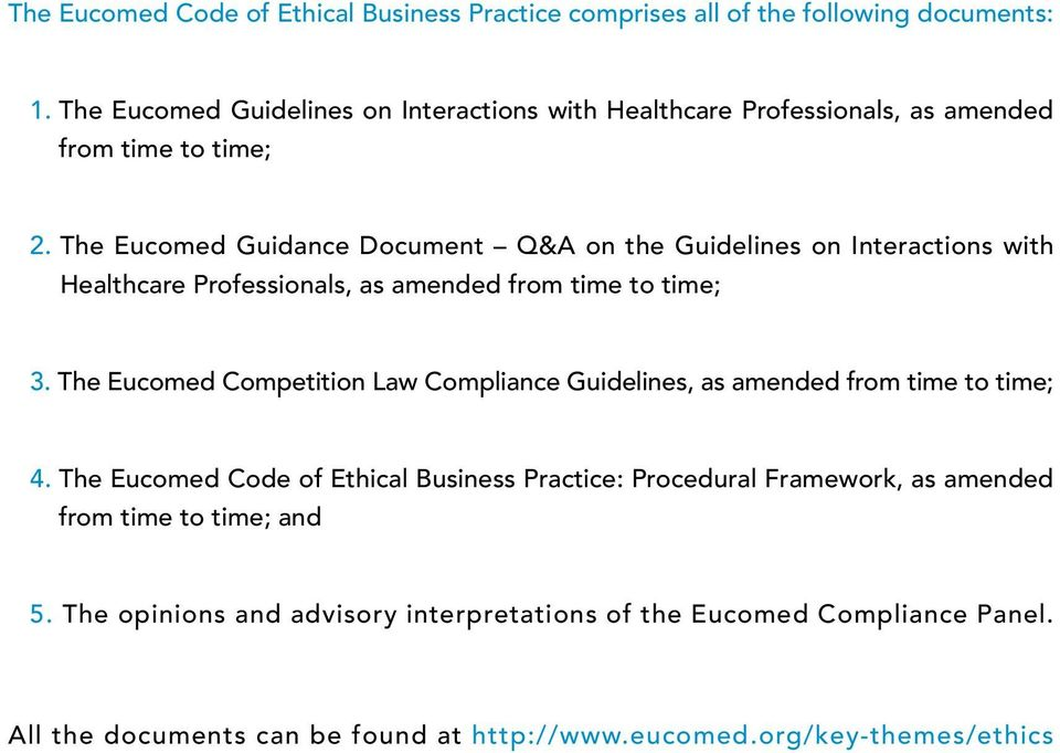 The Eucomed Guidance Document Q&A on the Guidelines on Interactions with Healthcare Professionals, as amended from time to time; 3.