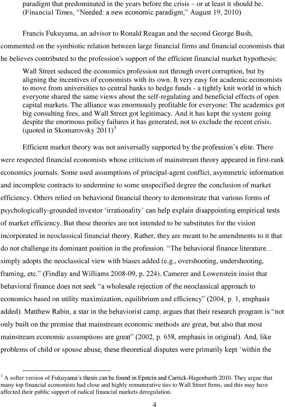 financial firms and financial economists that he believes contributed to the profession's support of the efficient financial market hypothesis: Wall Street seduced the economics profession not