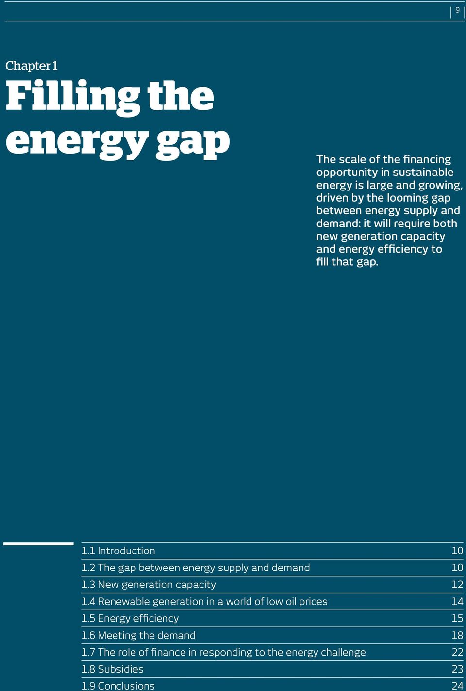 1 Introduction 10 1.2 The gap between energy supply and demand 10 1.3 New generation capacity 12 1.
