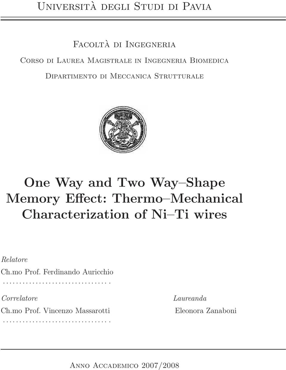 Mechanical Characterization of Ni Ti wires Relatore Ch.mo Prof. Ferdinando Auricchio.