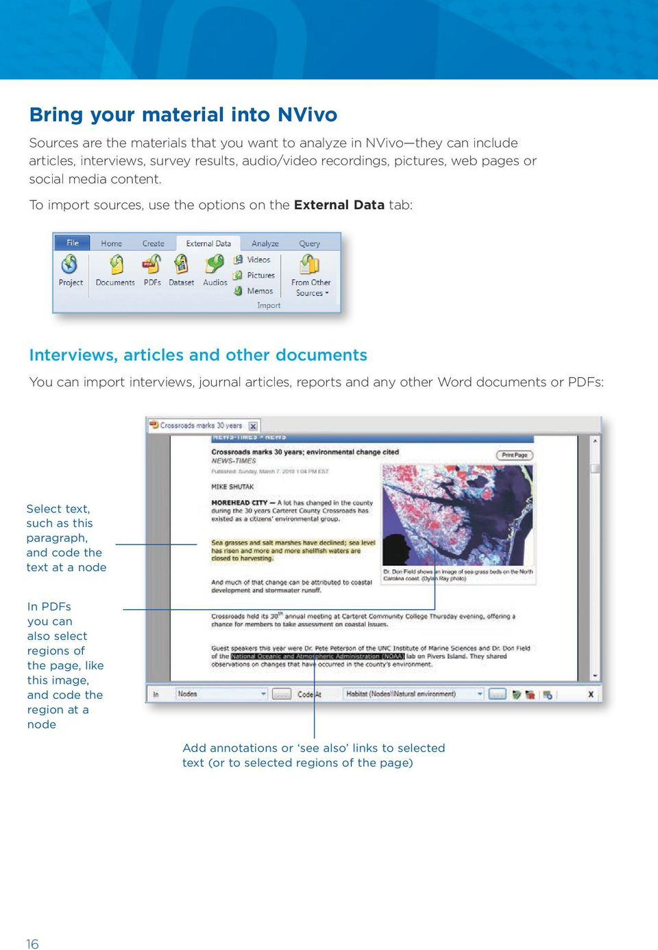 To import sources, use the options on the External Data tab: Interviews, articles and other documents You can import interviews, journal articles, reports and any