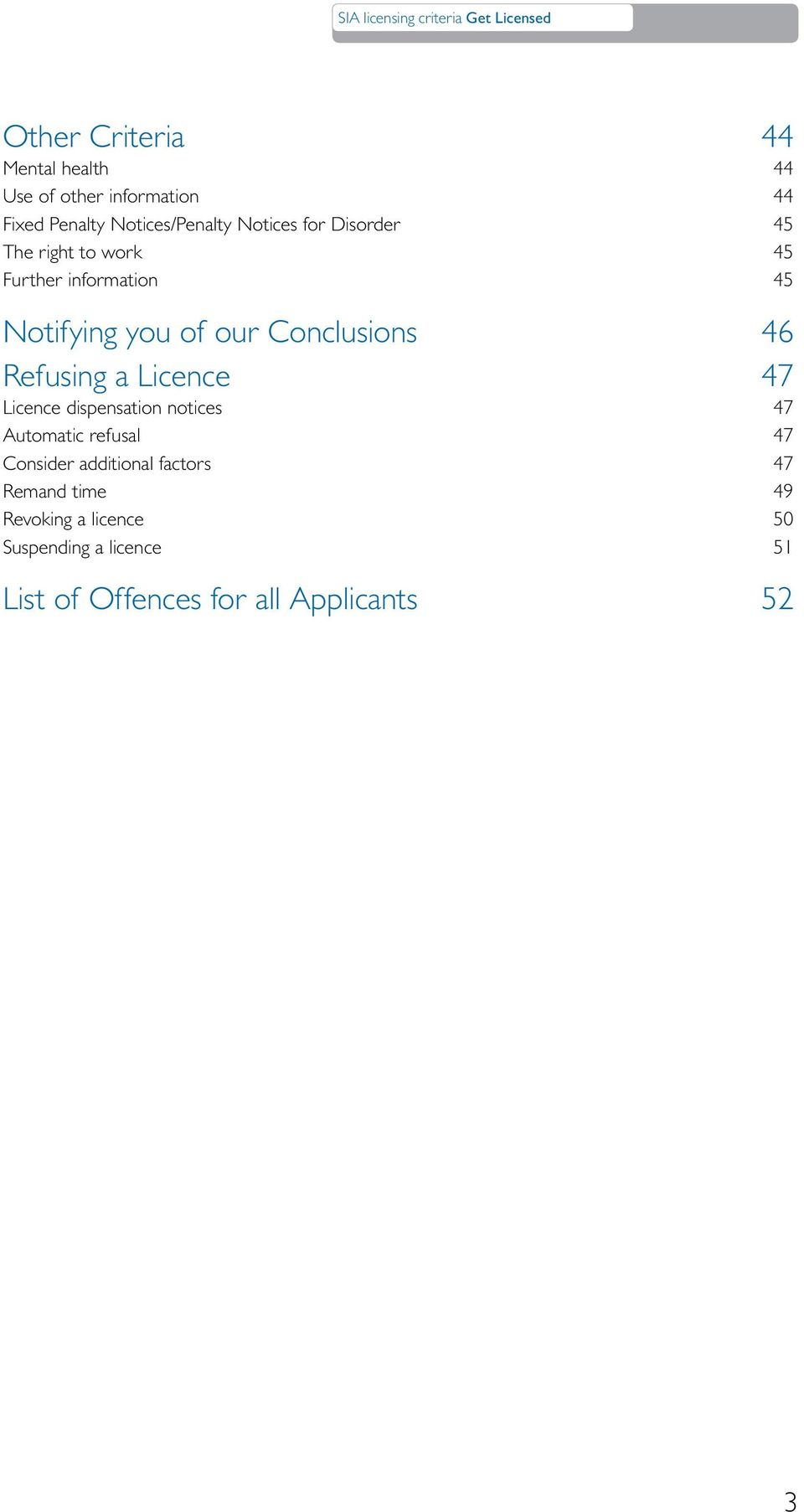 Refusing a Licence 47 Licence dispensation notices 47 Automatic refusal 47 Consider additional