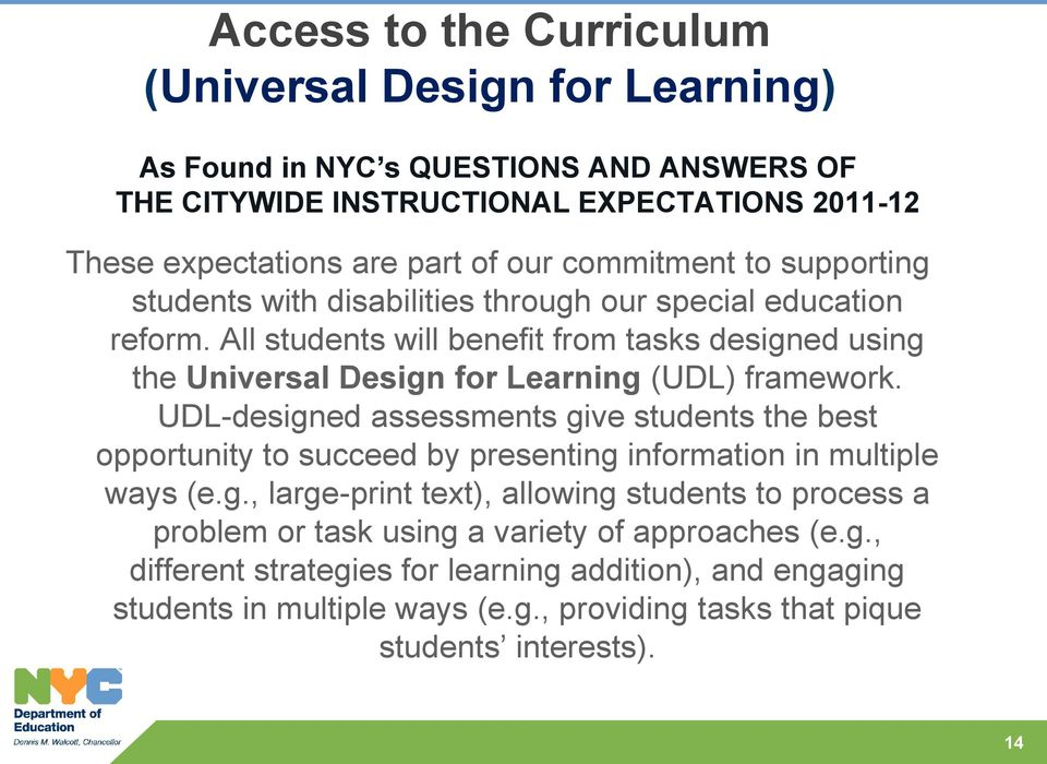 All students will benefit from tasks designed using the Universal Design for Learning (UDL) framework.