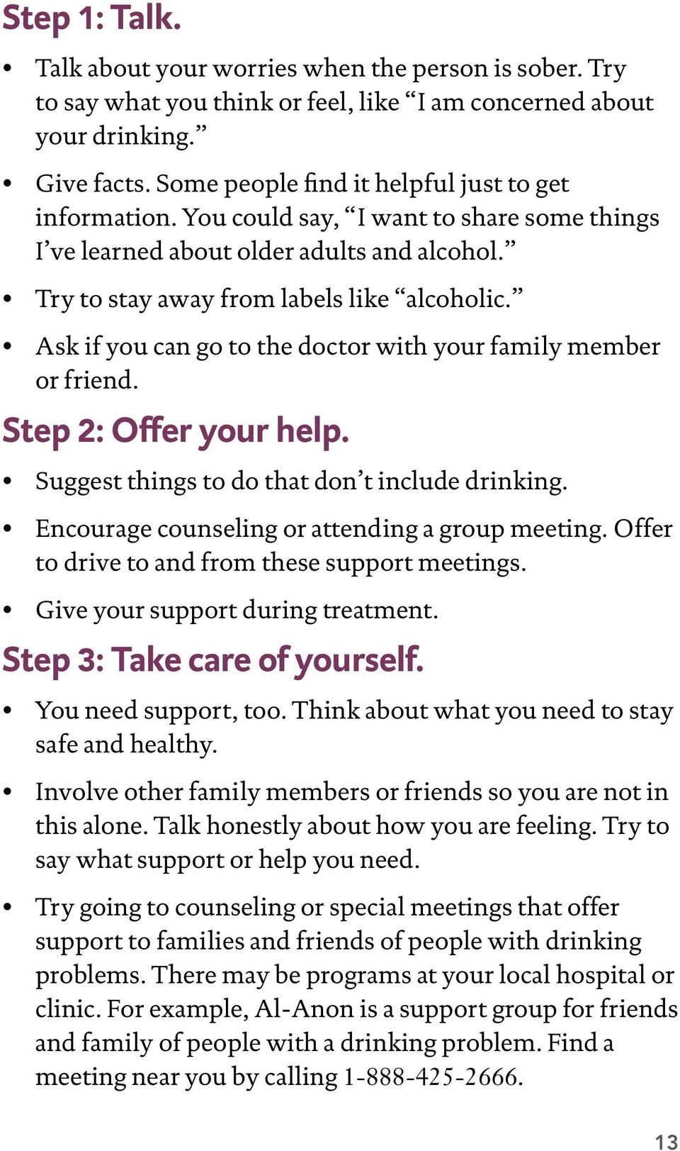 Step 3: Take care of yourself. safe and healthy. this alone. Talk honestly about how you are feeling. Try to say what support or help you need.
