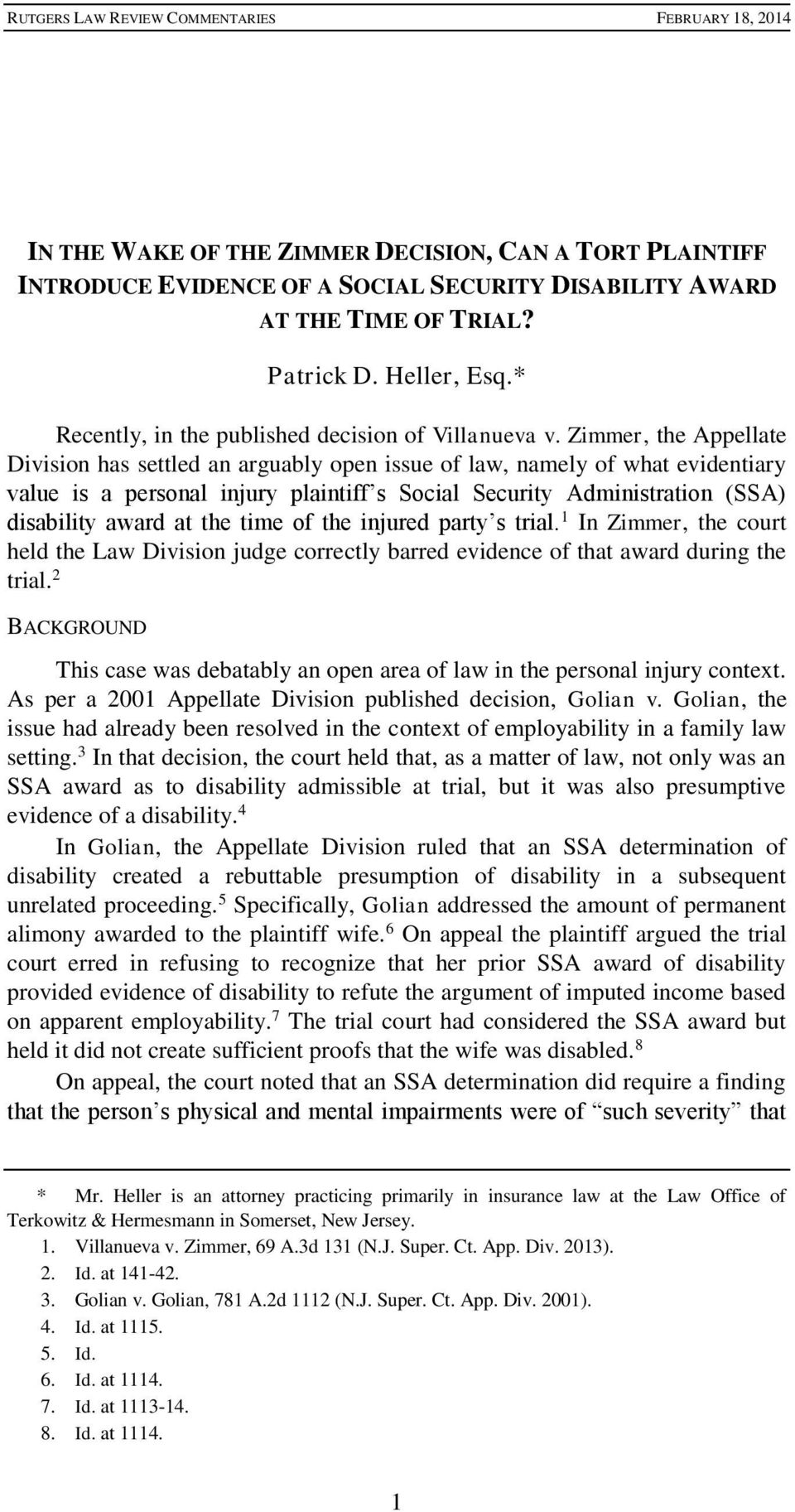 Zimmer, the Appellate Division has settled an arguably open issue of law, namely of what evidentiary value is a personal injury plaintiff s Social Security Administration (SSA) disability award at