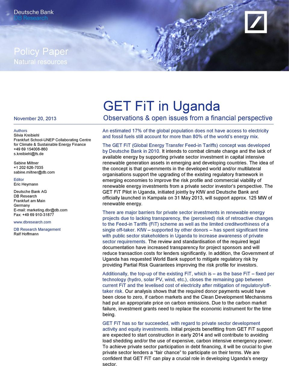 com DB Research Management Ralf Hoffmann GET FiT in Uganda Observations & open issues from a financial perspective An estimated 17% of the global population does not have access to electricity and