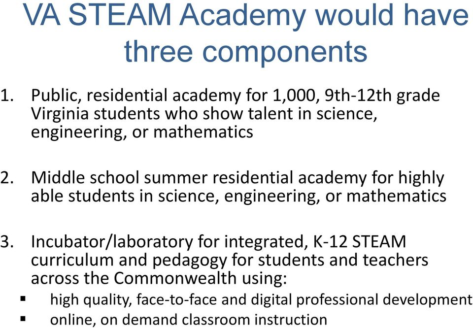Middle school summer residential academy for highly able students in science, engineering, or mathematics 3.