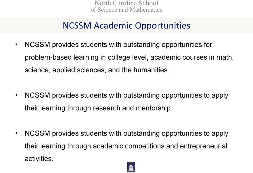NCSSM provides students with outstanding opportunities to apply their learning through research and mentorship.