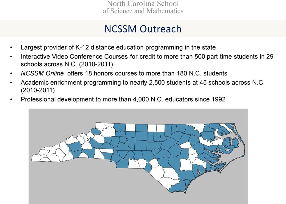 C. students Academic enrichment programming to nearly 2,500 students at 45 schools across N.C. (2010-2011) Professional development to more than 4,000 N.