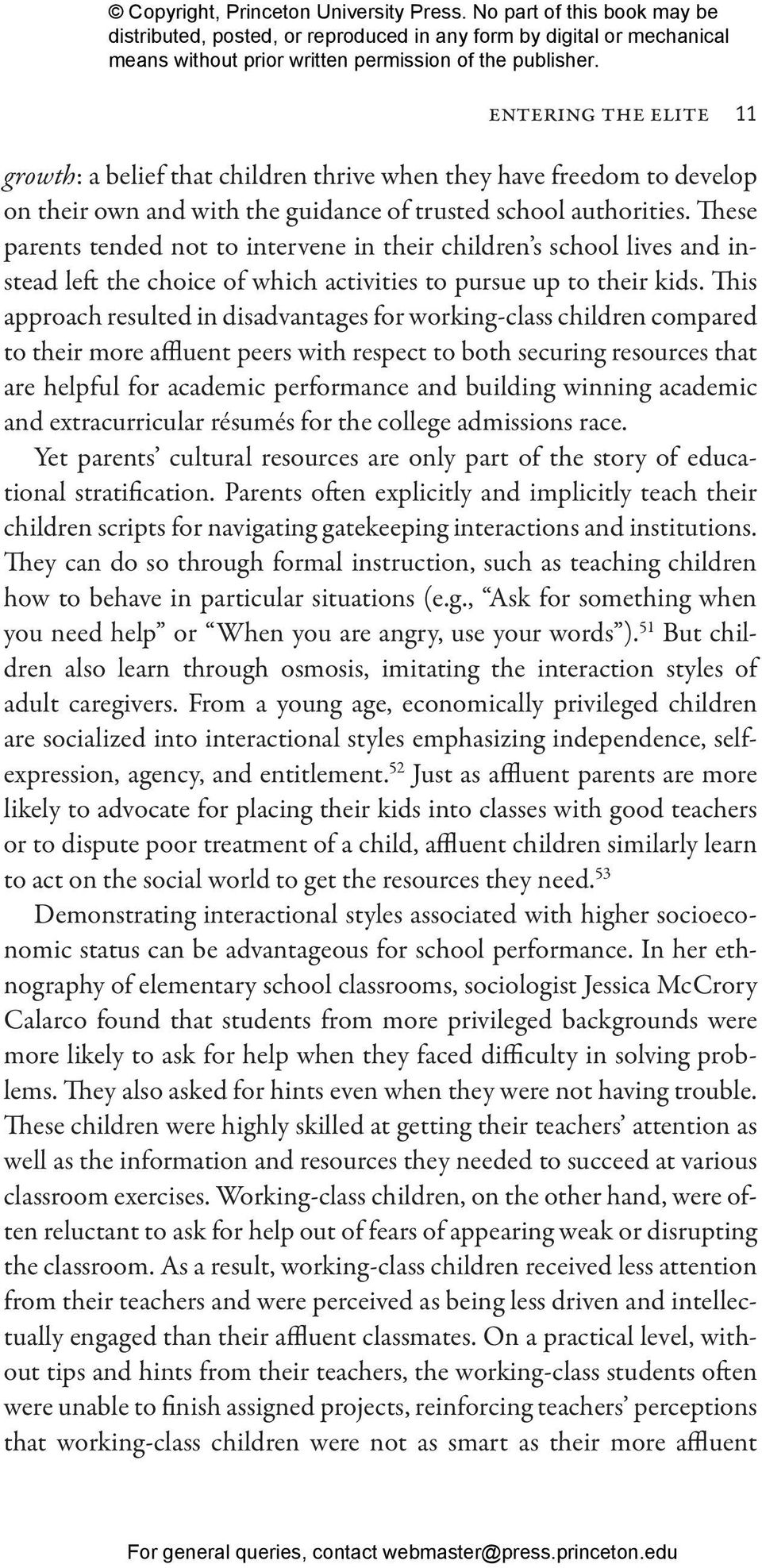 This approach resulted in disadvantages for working- class children compared to their more affluent peers with respect to both securing resources that are helpful for academic performance and