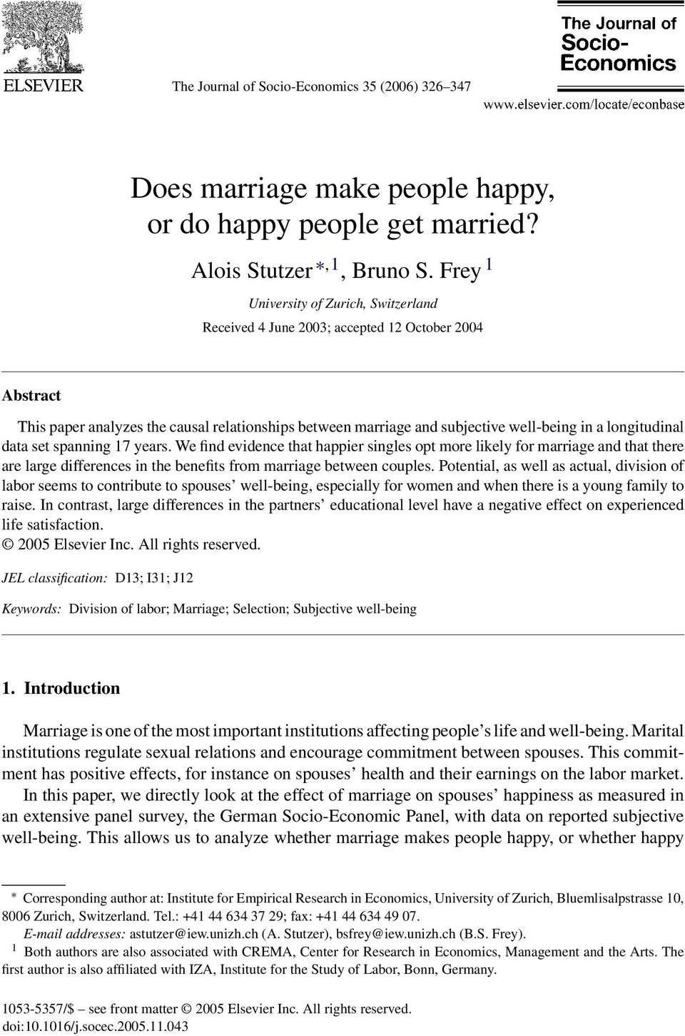 longitudinal data set spanning 17 years. We find evidence that happier singles opt more likely for marriage and that there are large differences in the benefits from marriage between couples.