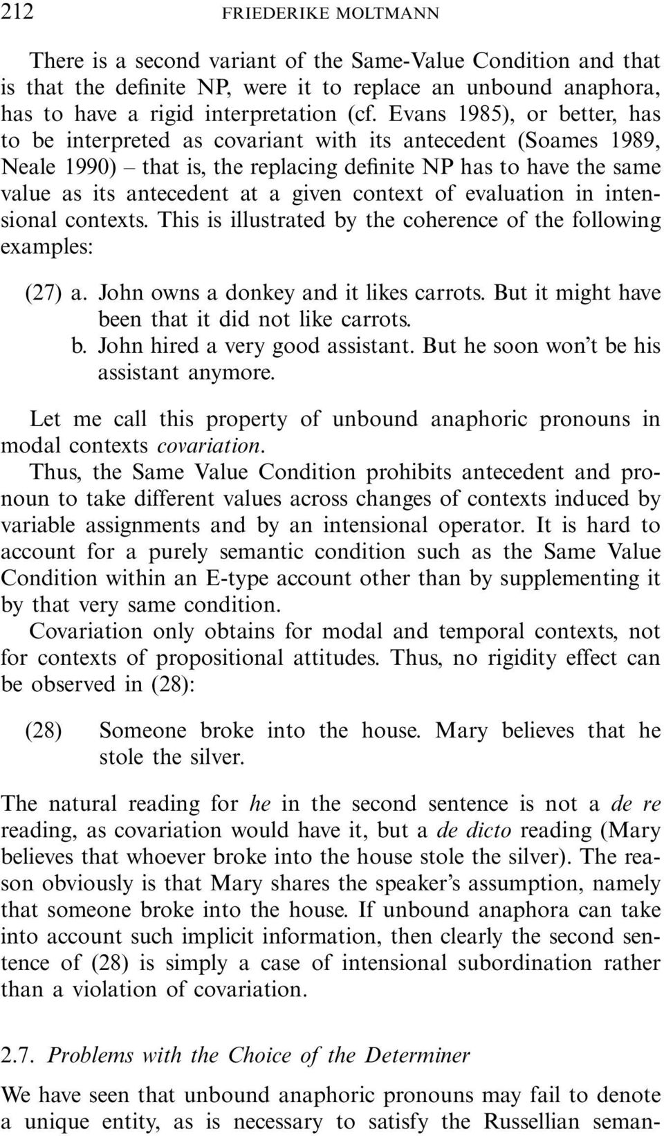 context of evaluation in intensional contexts. This is illustrated by the coherence of the following examples: (27) a. John owns a donkey and it likes carrots.