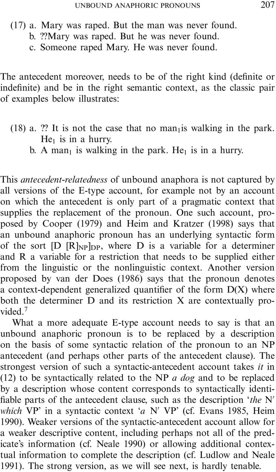 ?? It is not the case that no man 1 is walking in the park. He 1 is in a hurry.