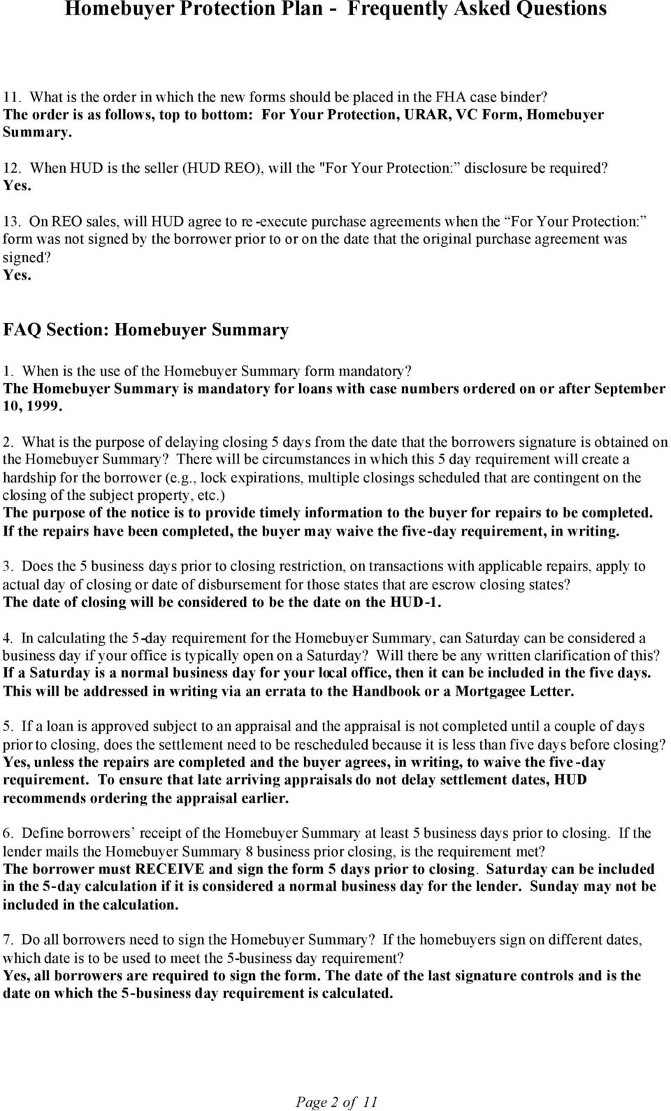 On REO sales, will HUD agree to re -execute purchase agreements when the For Your Protection: form was not signed by the borrower prior to or on the date that the original purchase agreement was