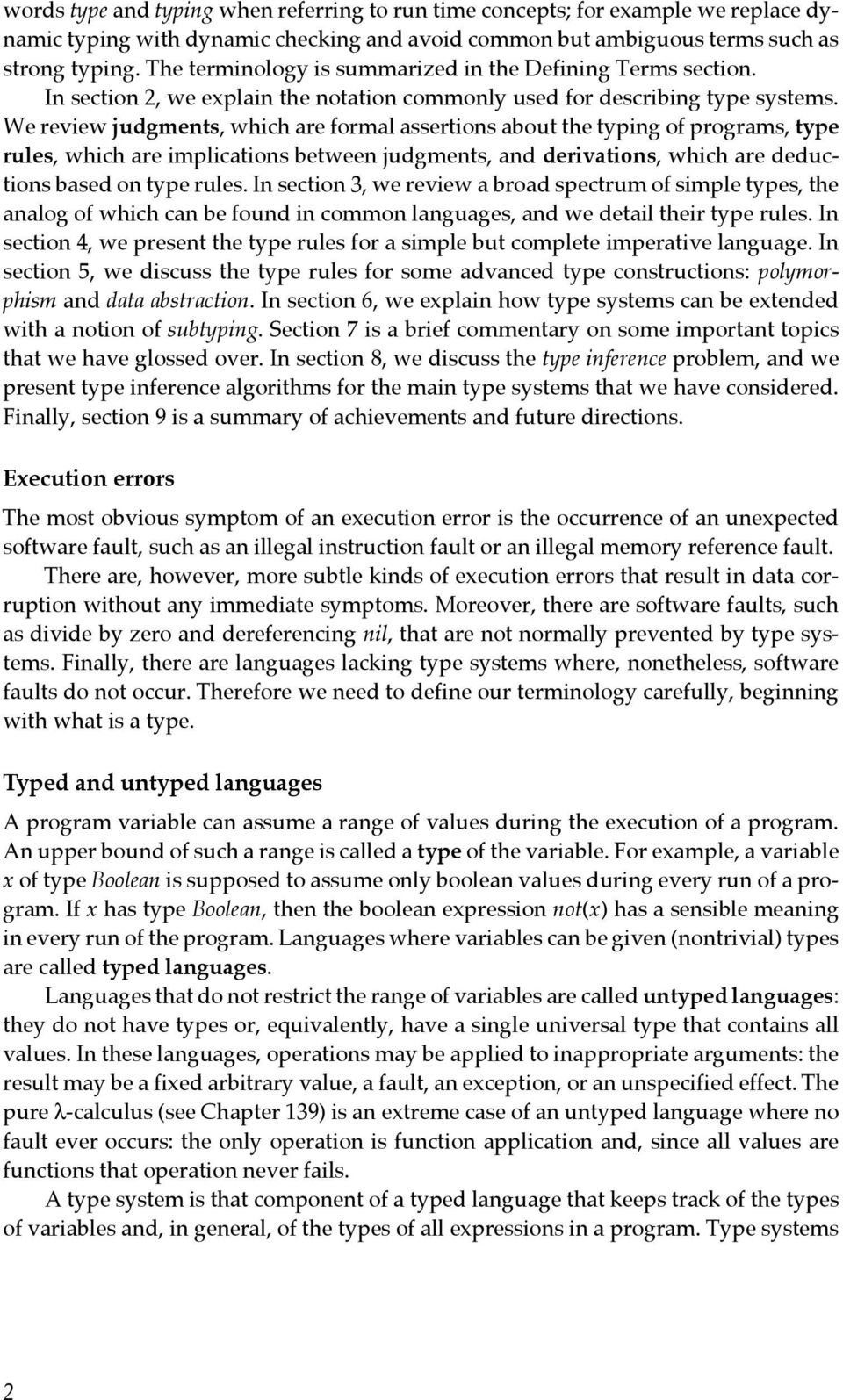 We review judgments, which are formal assertions about the typing of programs, type rules, which are implications between judgments, and derivations, which are deductions based on type rules.
