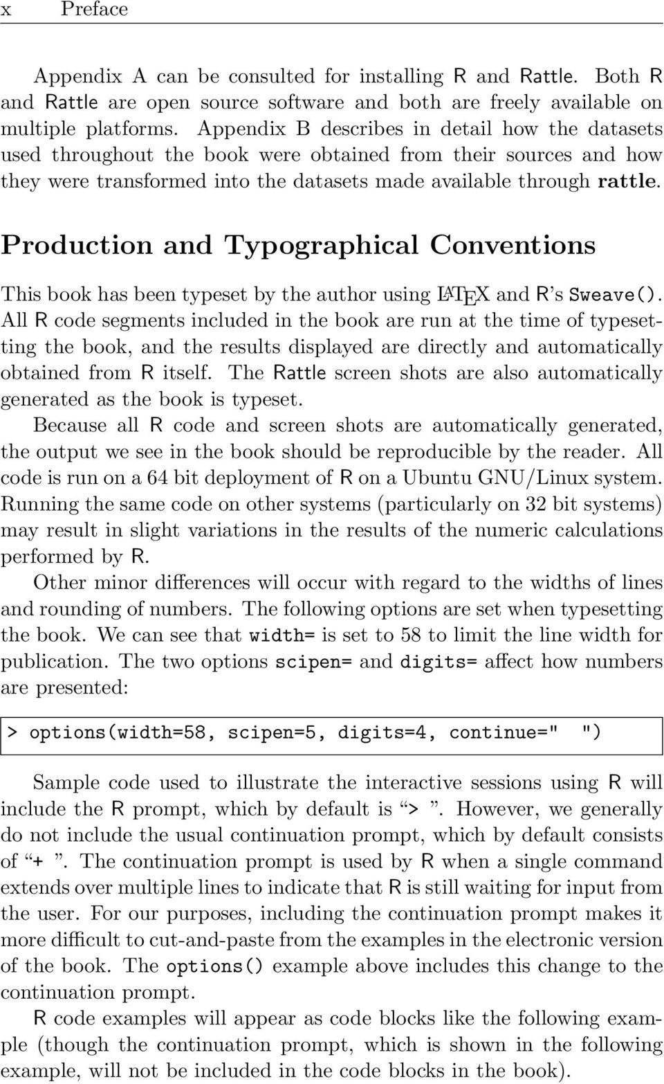 Production and Typographica Conventions This book has been typeset by the author using L A TEX and R s Sweave().
