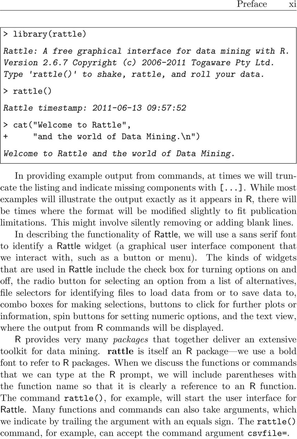 In providing exampe output from commands, at times we wi truncate the isting and indicate missing components with [...].