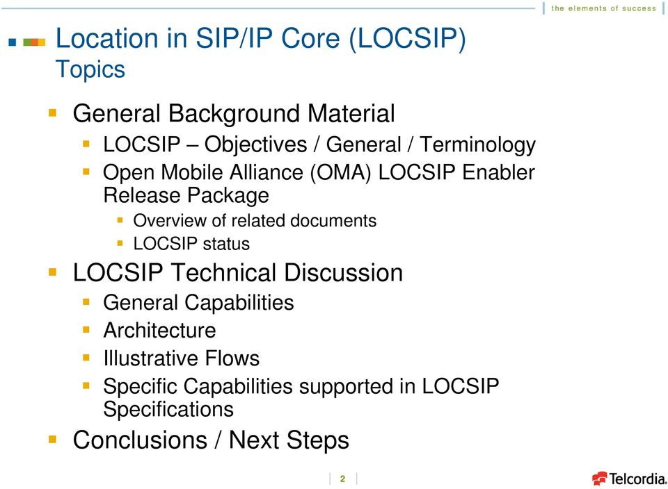 documents LOCSIP status LOCSIP Technical Discussion General Capabilities Architecture