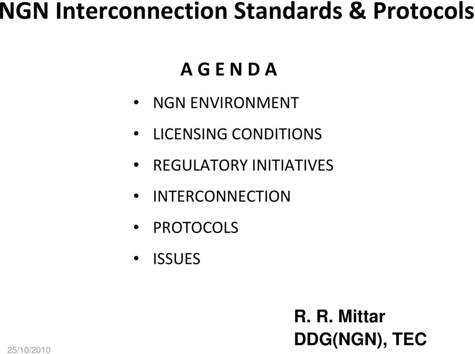 CONDITIONS REGULATORY INITIATIVES