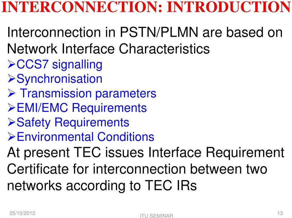 EMI/EMC Requirements Safety Requirements Environmental Conditions At present TEC