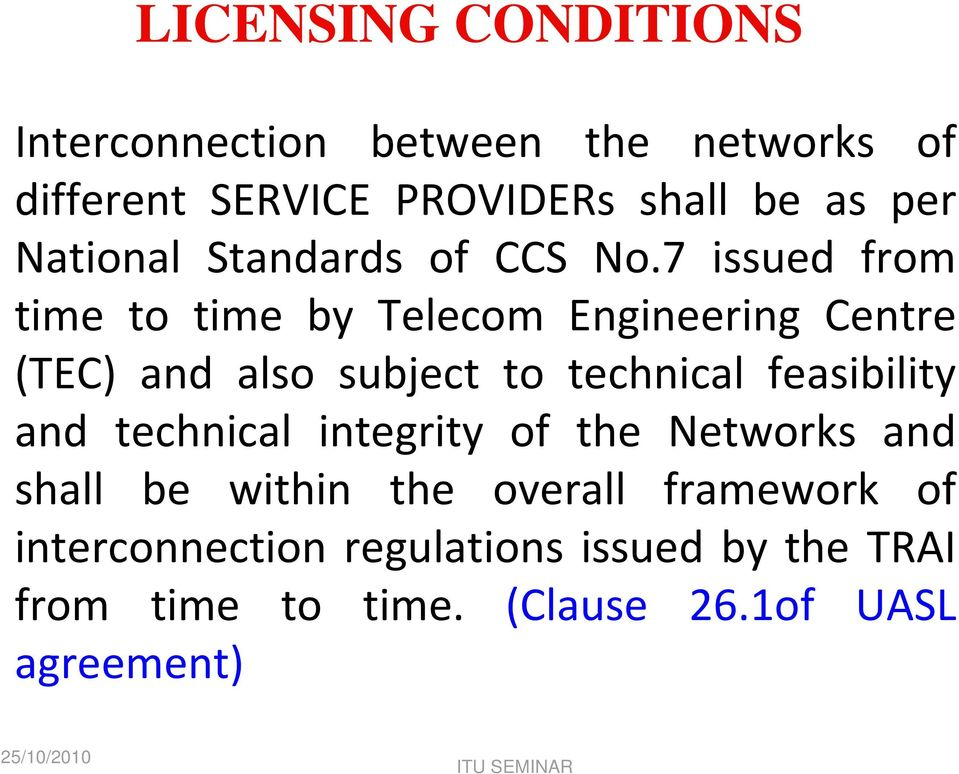 7 issued from time to time by Telecom Engineering Centre (TEC) and also subject to technical feasibility