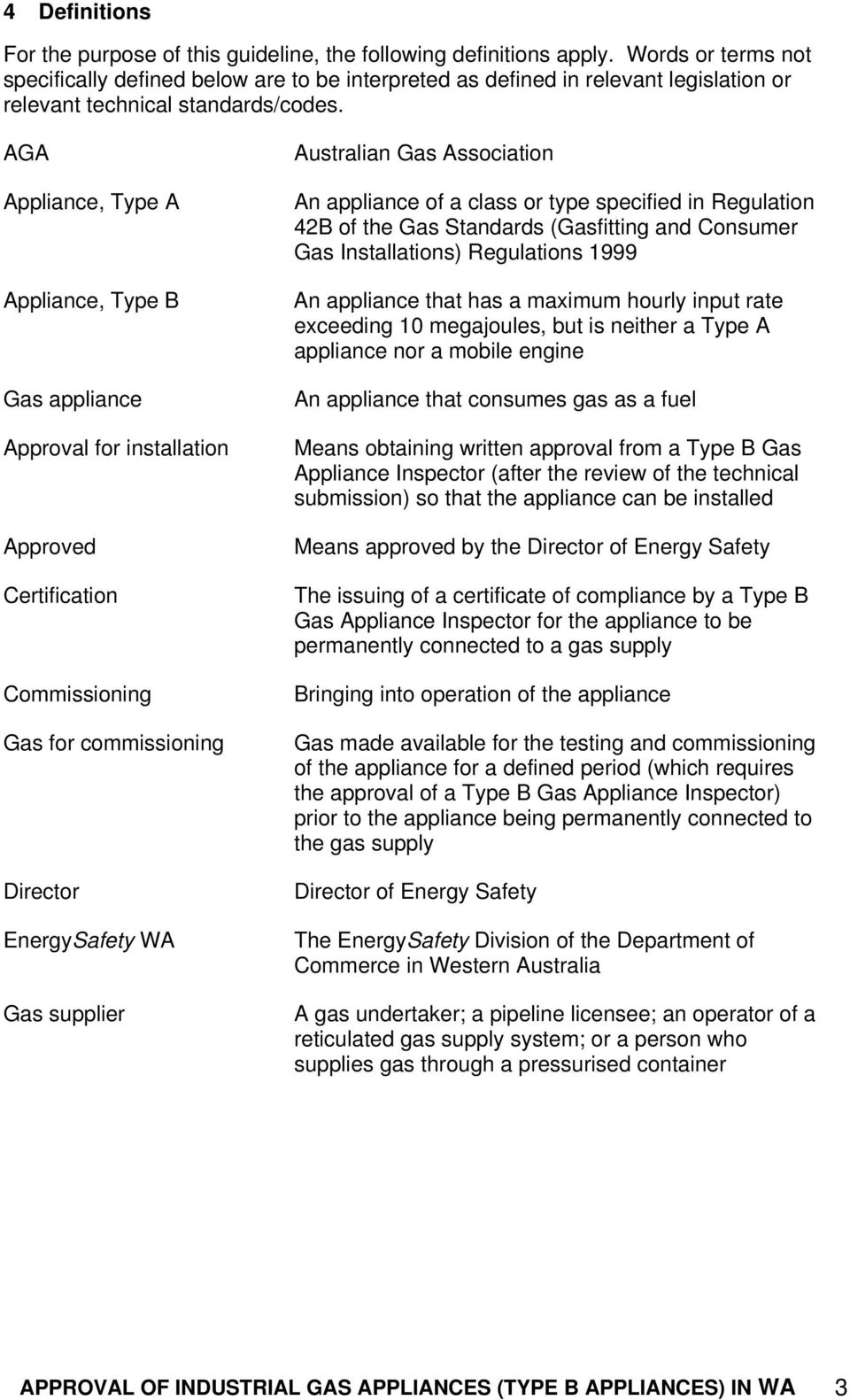 AGA Appliance, Type A Appliance, Type B Gas appliance Approval for installation Approved Certification Commissioning Gas for commissioning Director EnergySafety WA Gas supplier Australian Gas