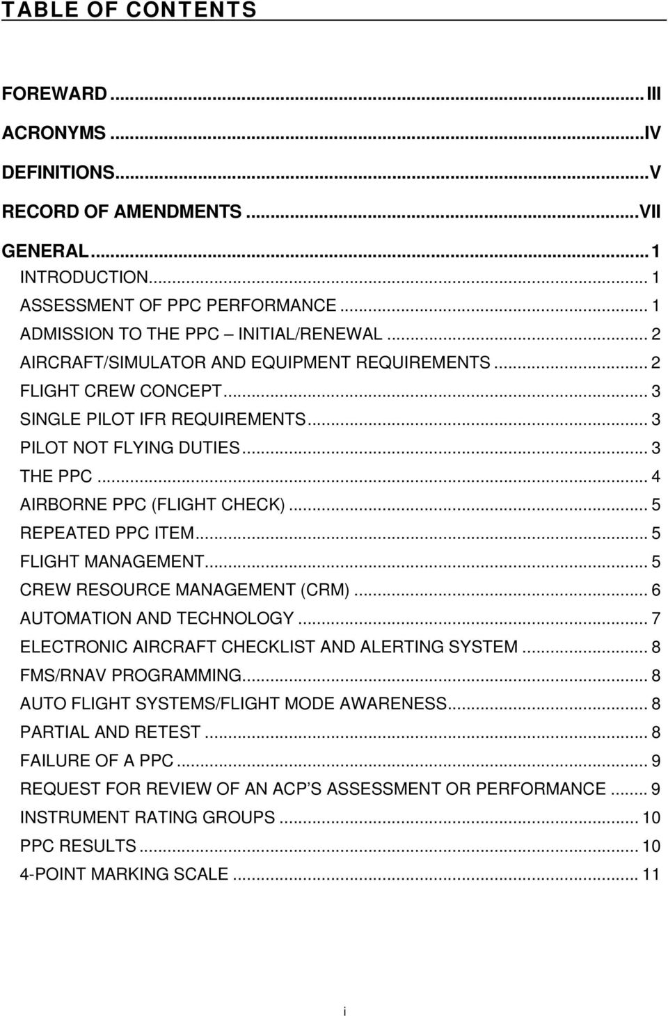 .. 5 REPEATED PPC ITEM... 5 FLIGHT MANAGEMENT... 5 CREW RESOURCE MANAGEMENT (CRM)... 6 AUTOMATION AND TECHNOLOGY... 7 ELECTRONIC AIRCRAFT CHECKLIST AND ALERTING SYSTEM... 8 FMS/RNAV PROGRAMMING.