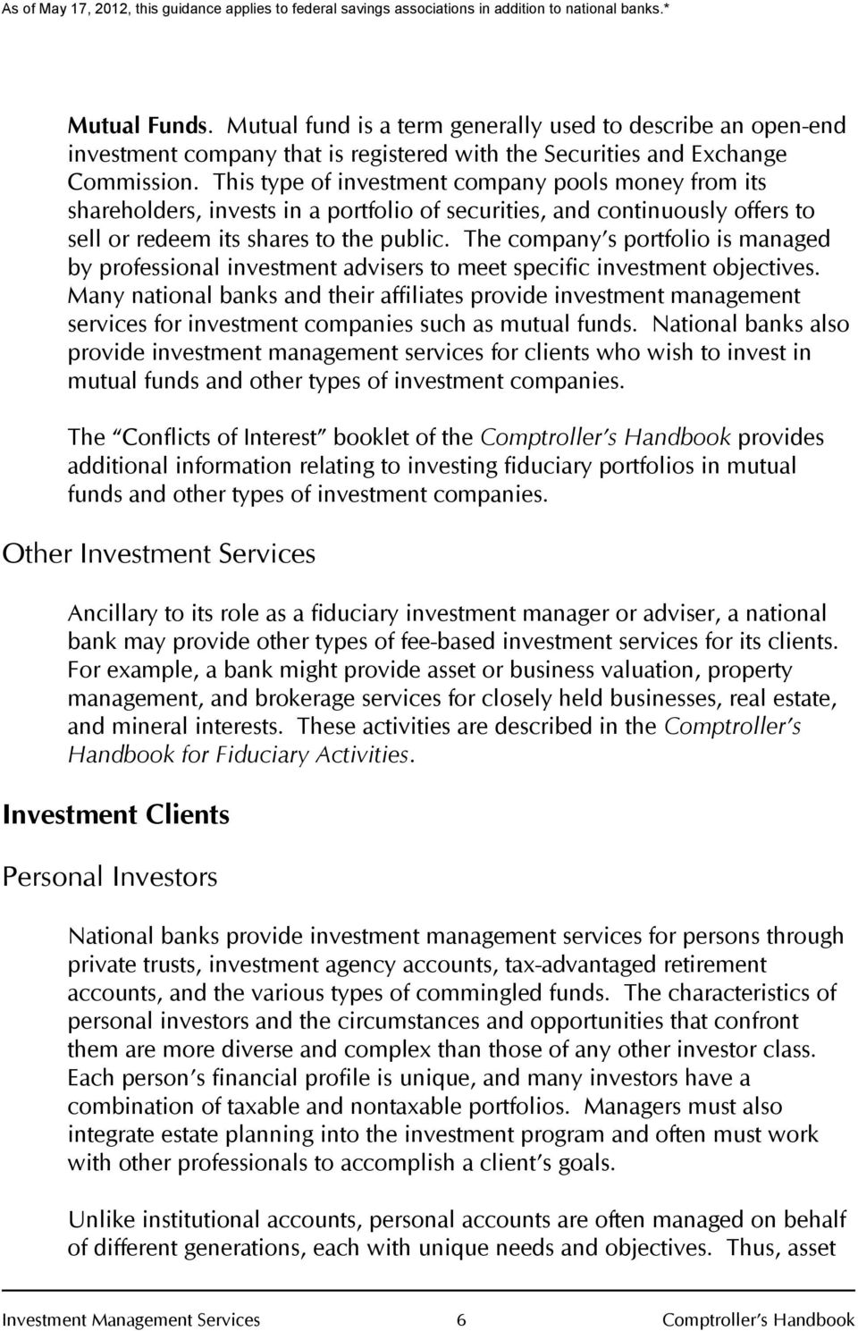 The company s portfolio is managed by professional investment advisers to meet specific investment objectives.