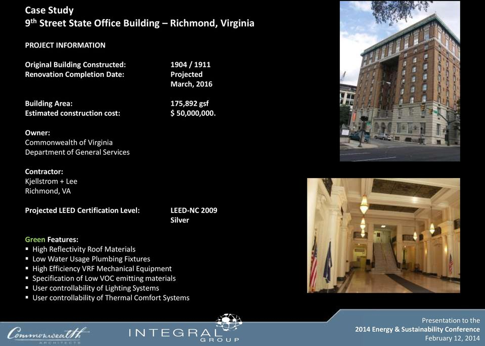 Owner: Commonwealth of Virginia Department of General Services Contractor: Kjellstrom + Lee Richmond, VA Projected LEED Certification Level: LEED-NC 2009 Silver