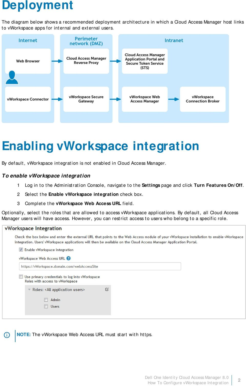 To enable vworkspace integration 1 Log in to the Administration Console, navigate to the Settings page and click Turn Features On/Off. 2 Select the Enable vworkspace integration check box.