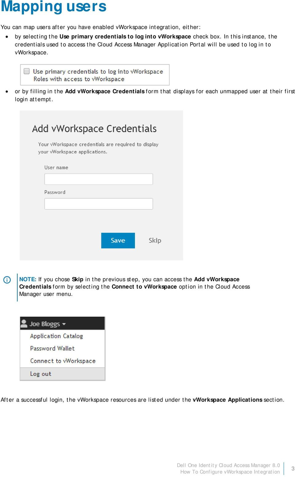 or by filling in the Add vworkspace Credentials form that displays for each unmapped user at their first login attempt.