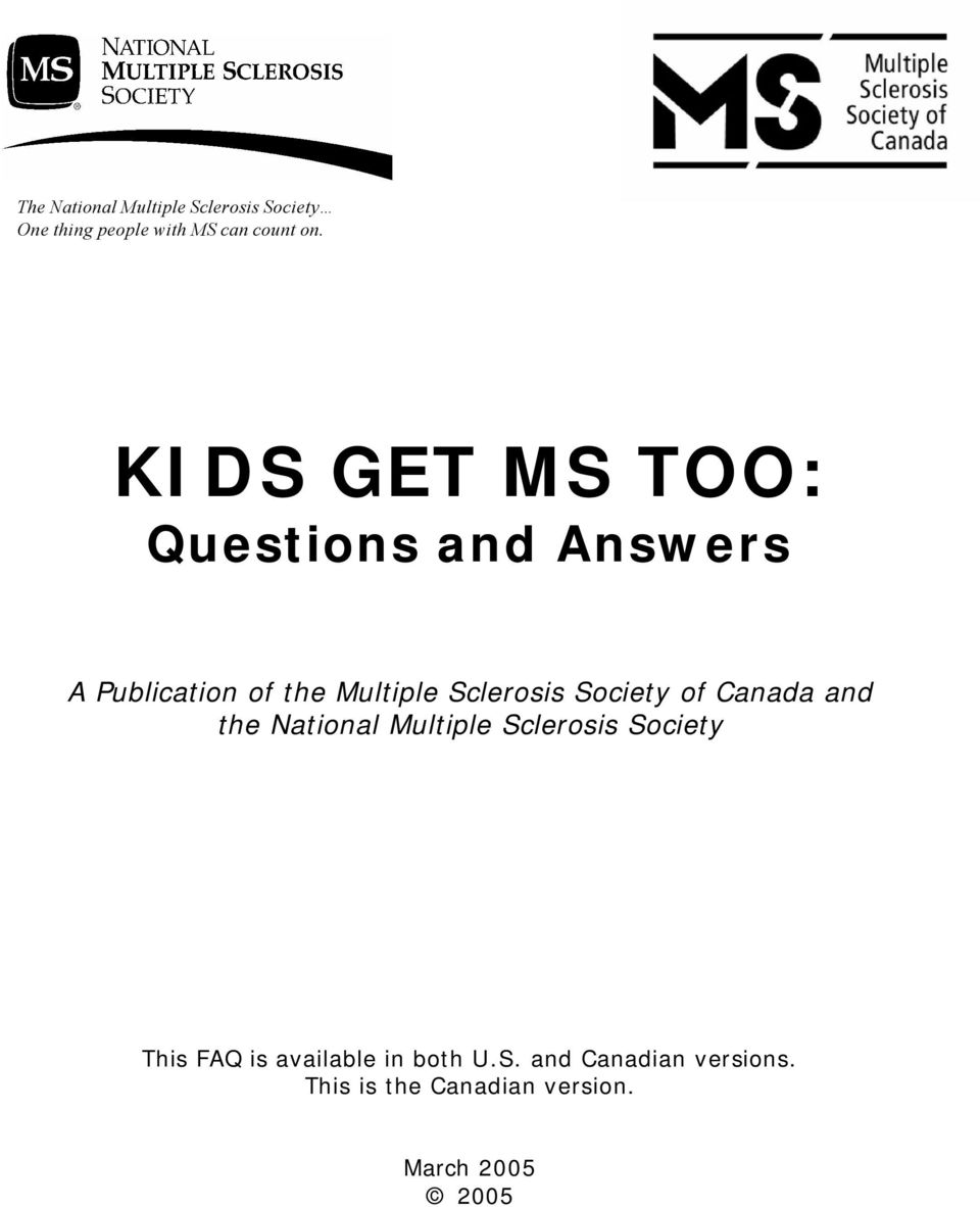 Society of Canada and the National Multiple Sclerosis Society This FAQ is