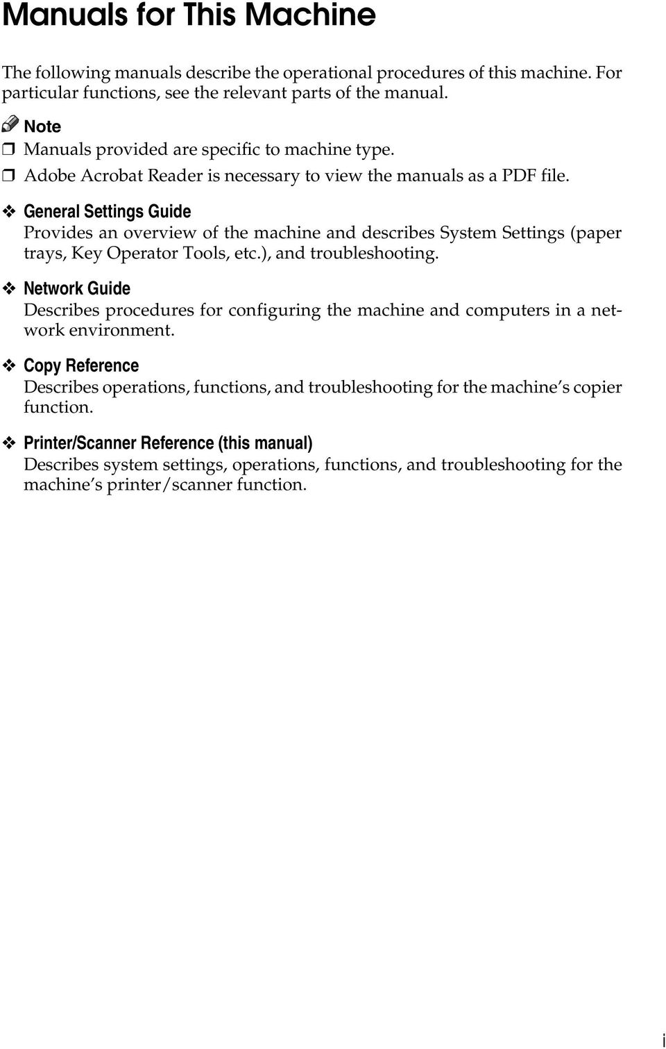 General Settings Guide Provides an overview of the machine and describes System Settings (paper trays, Key Operator Tools, etc.), and troubleshooting.