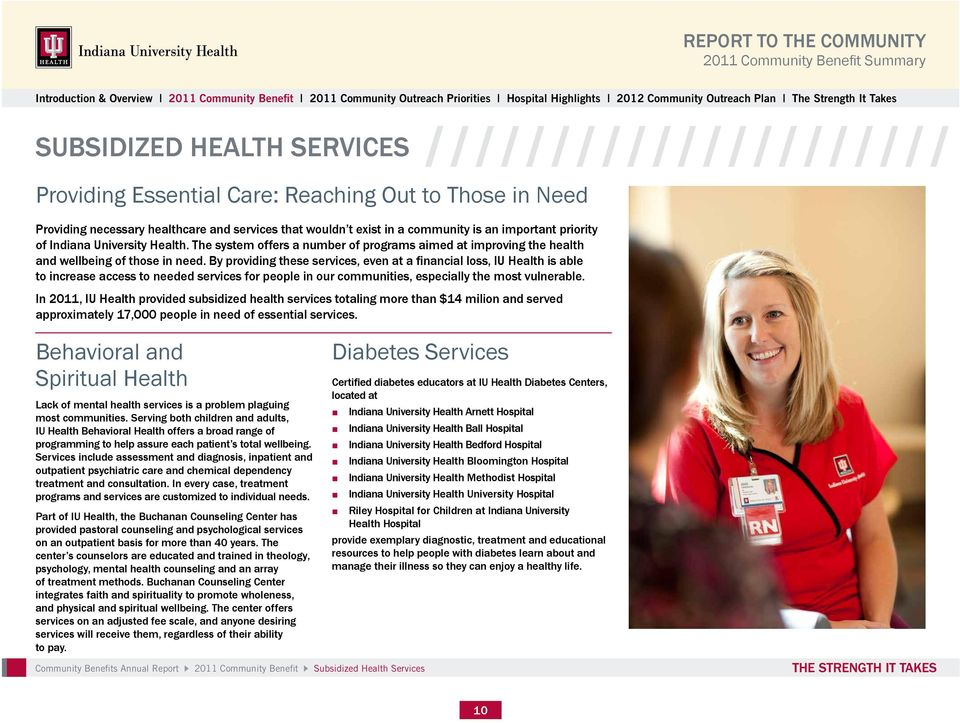In 2011, IU Health provided subsidized health services totaling more than $14 milion and served approximately 17,000 people in need of essential services.