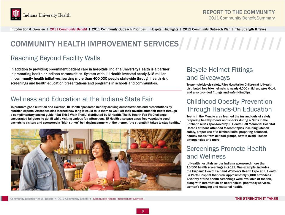 programs in schools and communities. To promote good nutrition and exercise, IU Health sponsored healthy cooking demonstrations and presentations by nutrition experts.