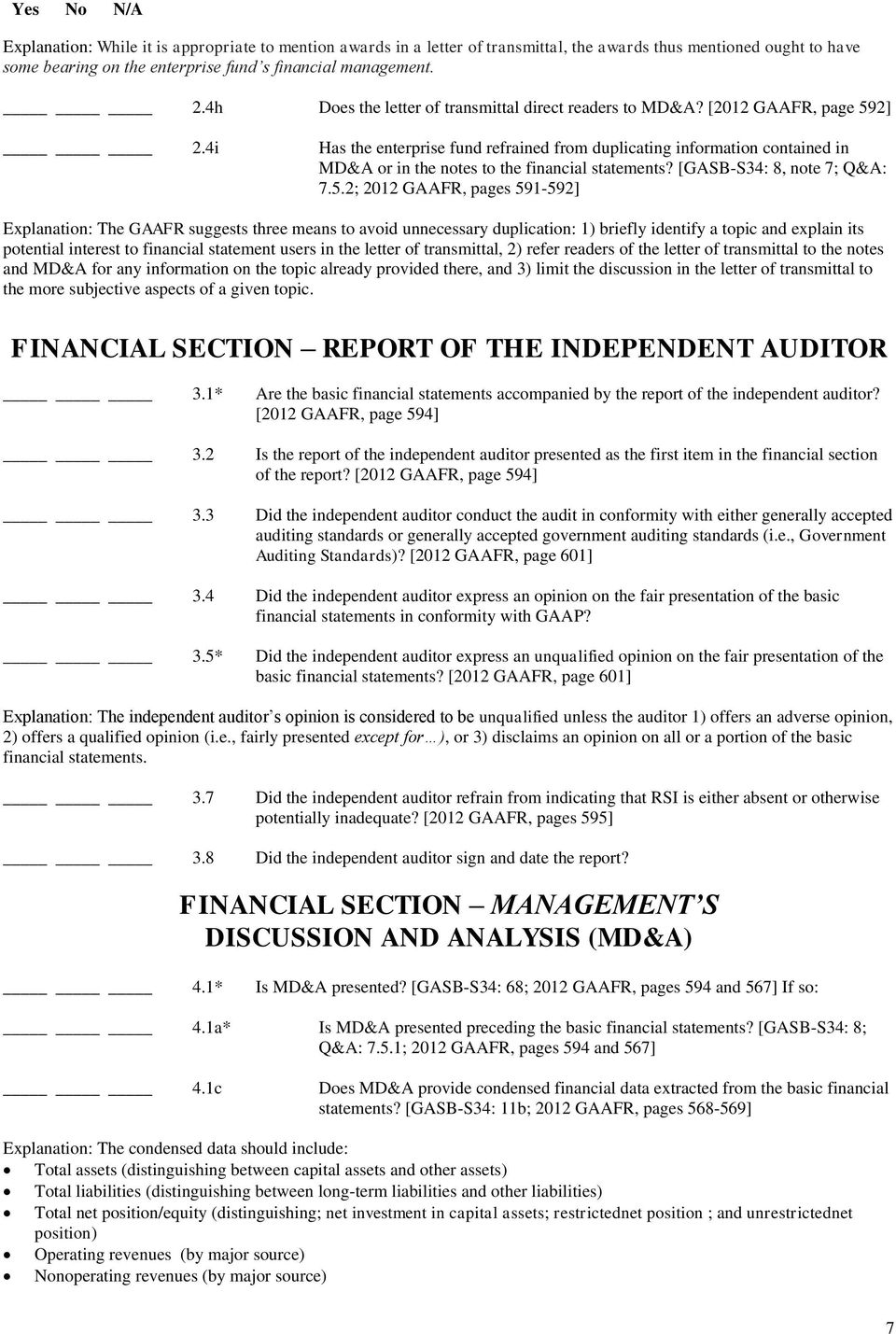 4i Has the enterprise fund refrained from duplicating information contained in MD&A or in the notes to the financial statements? [GASB-S34: 8, note 7; Q&A: 7.5.