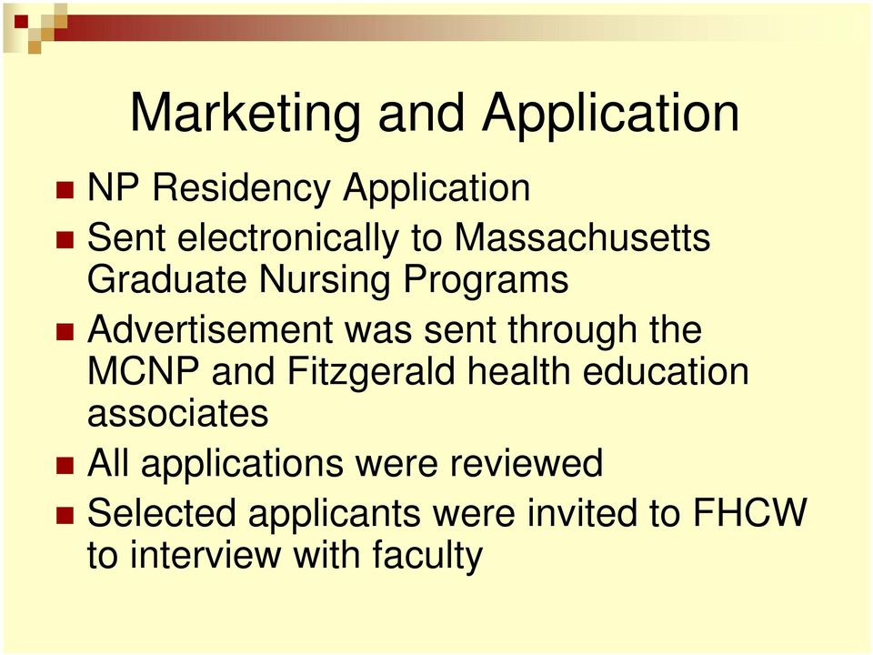 the MCNP and Fitzgerald health education associates All applications were