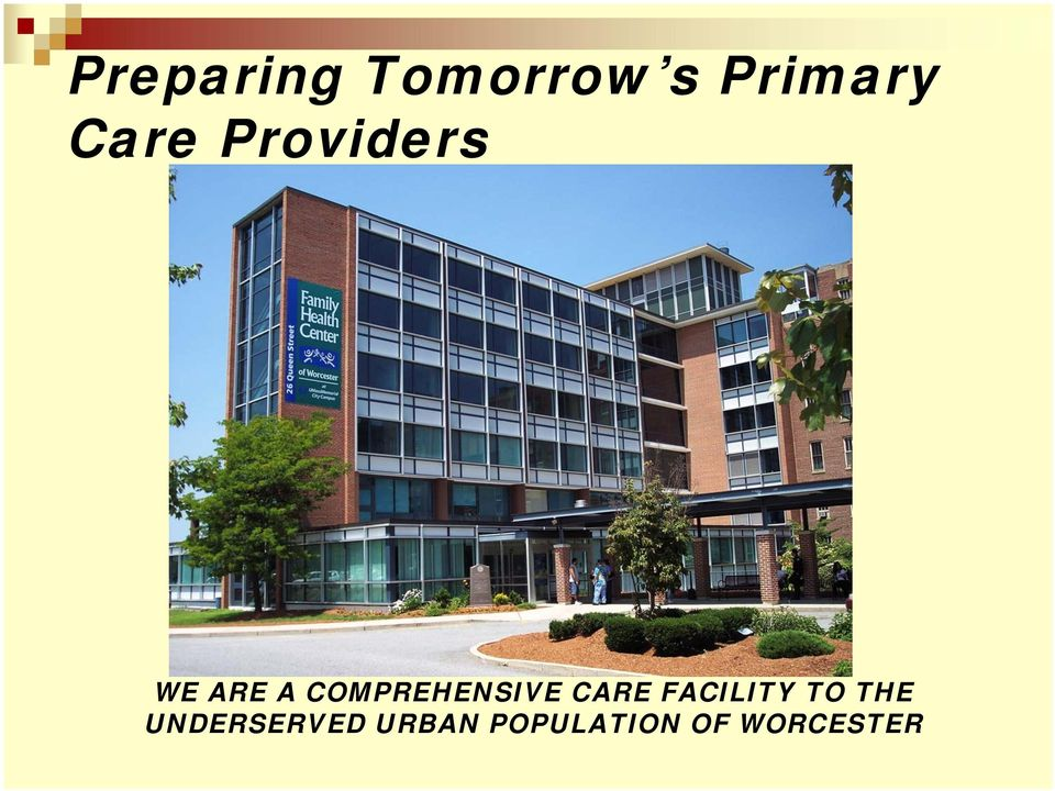 COMPREHENSIVE CARE FACILITY TO