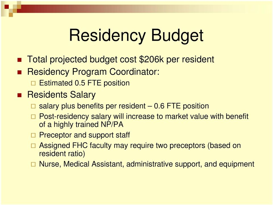 6 FTE position Post-residency salary will increase to market value with benefit of a highly trained NP/PA