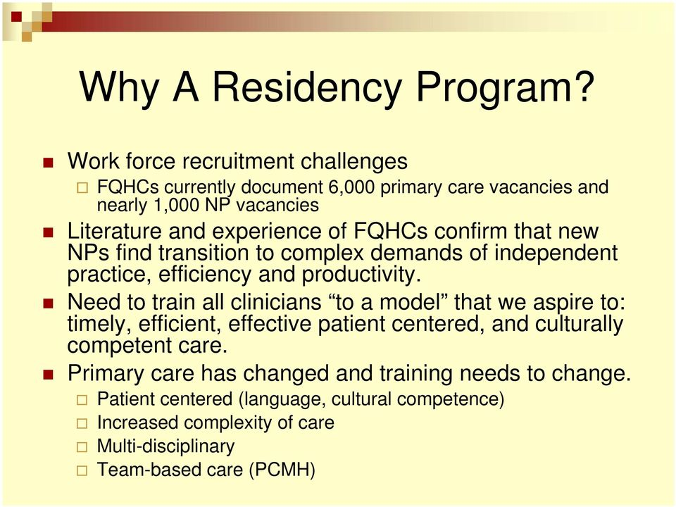 FQHCs confirm that new NPs find transition to complex demands of independent practice, efficiency and productivity.